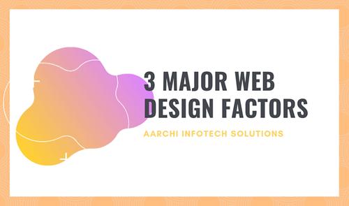 3 Major Factors of a Perfect Web Design